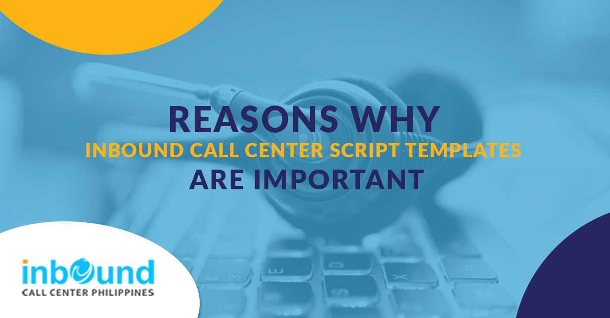 Reasons Why Inbound Call Center Script Templates Are Important