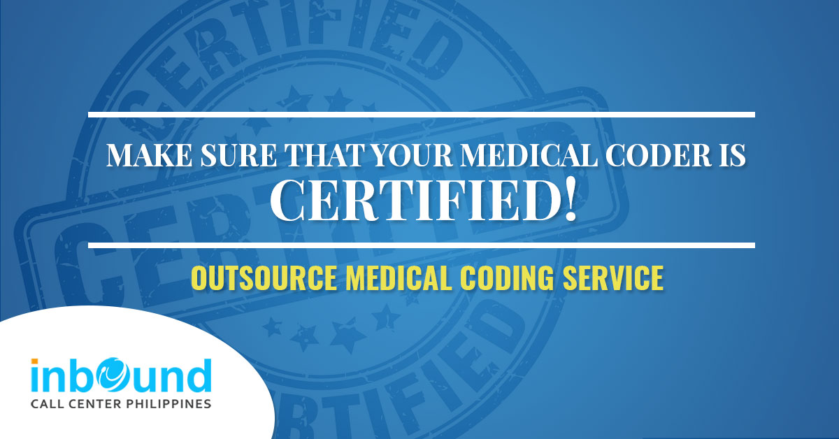 Make Sure That Your Medical Coder Is Certified Outsource Medical