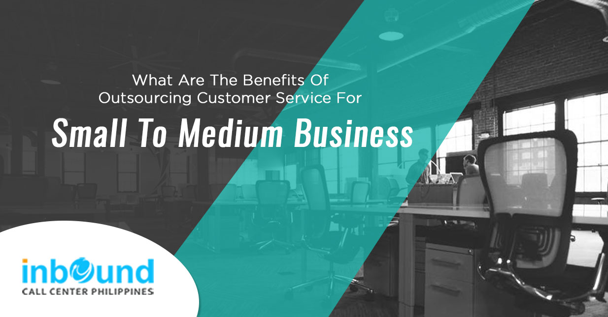What Are The Benefits Of Outsourcing Customer Service For
